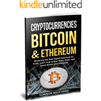 Cryptocurrencies: Bitcoin & Ethereum: Mastering the New Digital Gold Rush for Profit. Learn How to Buy, Mine, Trade, and Invest Bitcoin & Ethereum