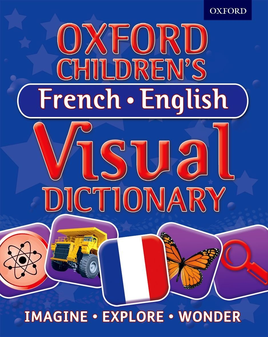 Oxford children s french english visual dictionary oxford children s visual dictionary