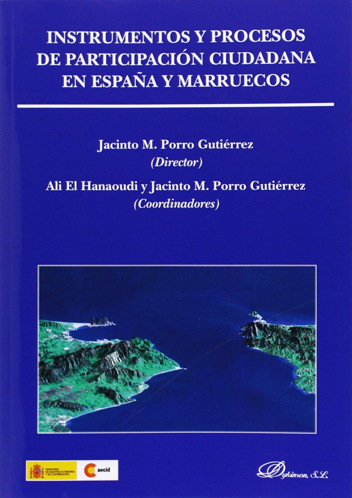Instrumentos y procesos de participación ciudadana en españa y Marruecos: Amazon.es: Porro Gutiérrez, Jacinto M., Porro Gutiérrez, Jacinto M., El Hanaoudi (marroquí), Ali: Libros