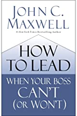 How to Lead When Your Boss Can't (or Won't) Hardcover