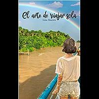 El Arte de viajar sola (Spanish Edition)