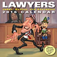 Lawyers 2016 Day-to-Day Calendar: Jokes, Quotes, and Anecdotes