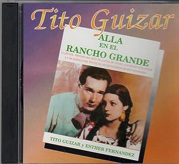 """Tito Guizar """"Alla En El Rancho ..."""