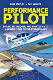 Performance Pilot: Skills, Techniques, and Strategies to Maximize Your Flying Performance (English Edition)