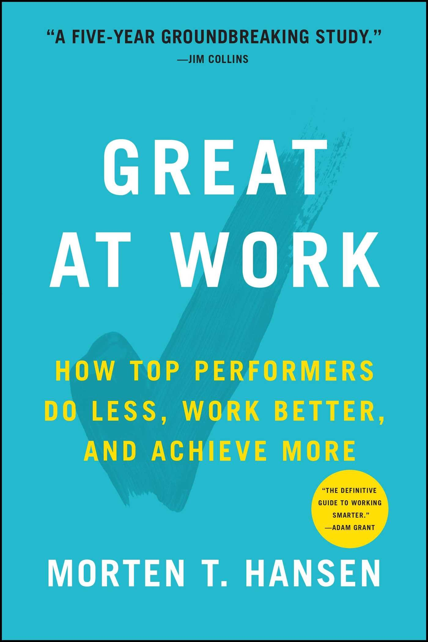 Great at Work: How Top Performers Work Less and Achieve More ...
