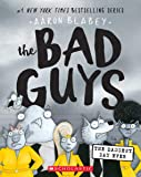 The Bad Guys in the Baddest Day Ever (The Bad Guys #10) (10)