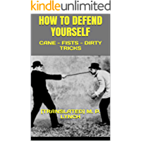 HOW TO DEFEND YOURSELF: CANE - FISTS - DIRTY TRICKS
