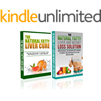 Box Set #1: The Natural Fatty Liver Cure + The Fatty Liver and Weight Loss Solution ( fatty liver, fatty liver cure,fatty liver diet, milk thistle, cirrhosis, fat chance, cleanse diet, detox diet)