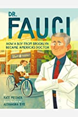 Dr. Fauci: How a Boy from Brooklyn Became America's Doctor Kindle Edition