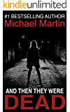 And then they were Dead: A Murder Mystery that keeps you guessing until the very last pages.