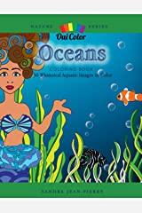 Oceans: 30 Whimsical Aquatic Images to Color (Nature) (Volume 1) Perfect Paperback