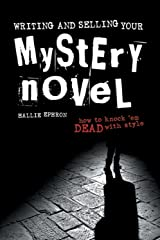 Writing and Selling Your Mystery Novel Paperback
