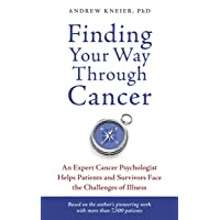 Finding Your Way through Cancer: An Expert Cancer Psychologist Helps Patients and...