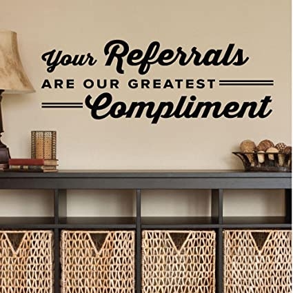 Littledollz Your Referrals Are Our Greatest Compliment Home Decor Wall Customer Business Thank You Chiro