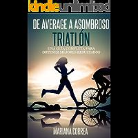 De Average a Asombroso Triatlon: Una guía completa para  obtener mejores resultados