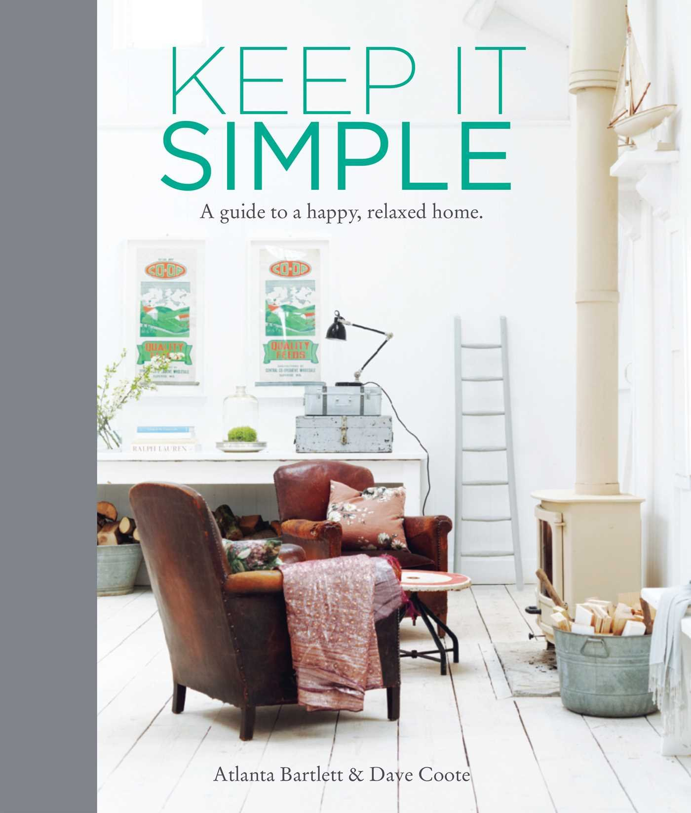 Keep it Simple A Guide to a Happy Relaxed Home Atlanta Bartlett