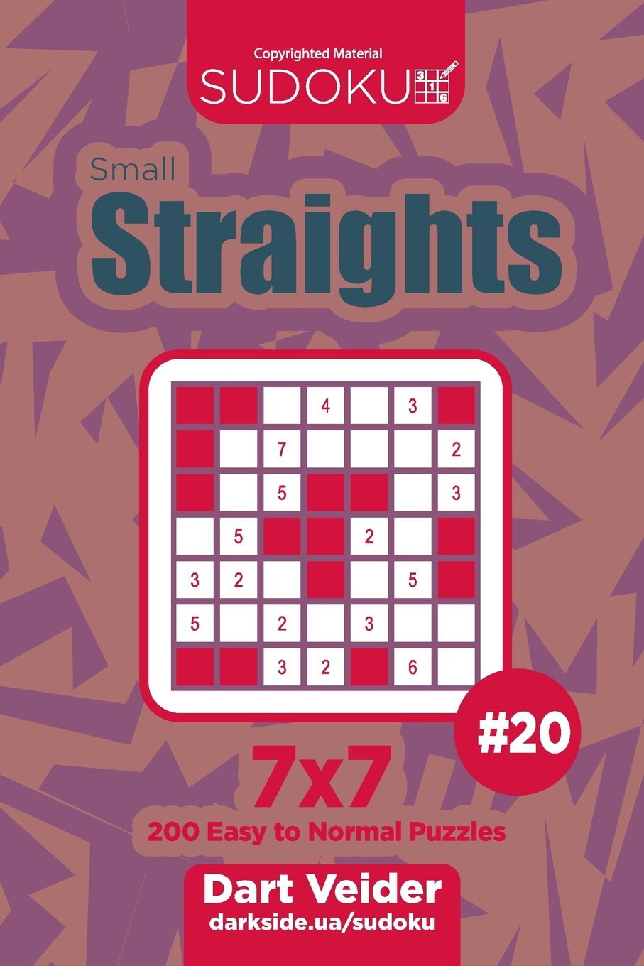 Download Sudoku Small Straights - 200 Easy to Normal Puzzles 7x7 (Volume 20) PDF