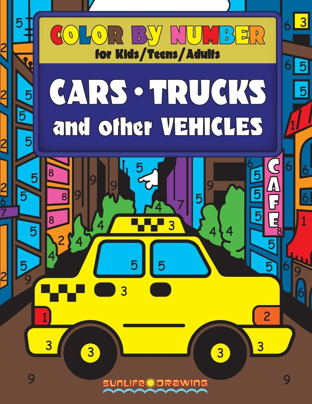 - COLOR By NUMBER For Kids, Teens And Adults: Cars, Trucks And Other