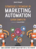 Strategie e tecniche di marketing automation. Guida completa