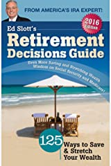 Ed Slott's 2016 Retirement Decisions Guide Kindle Edition