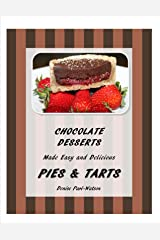 Chocolate Desserts Made Easy and Delicious - Pies & Tarts Kindle Edition