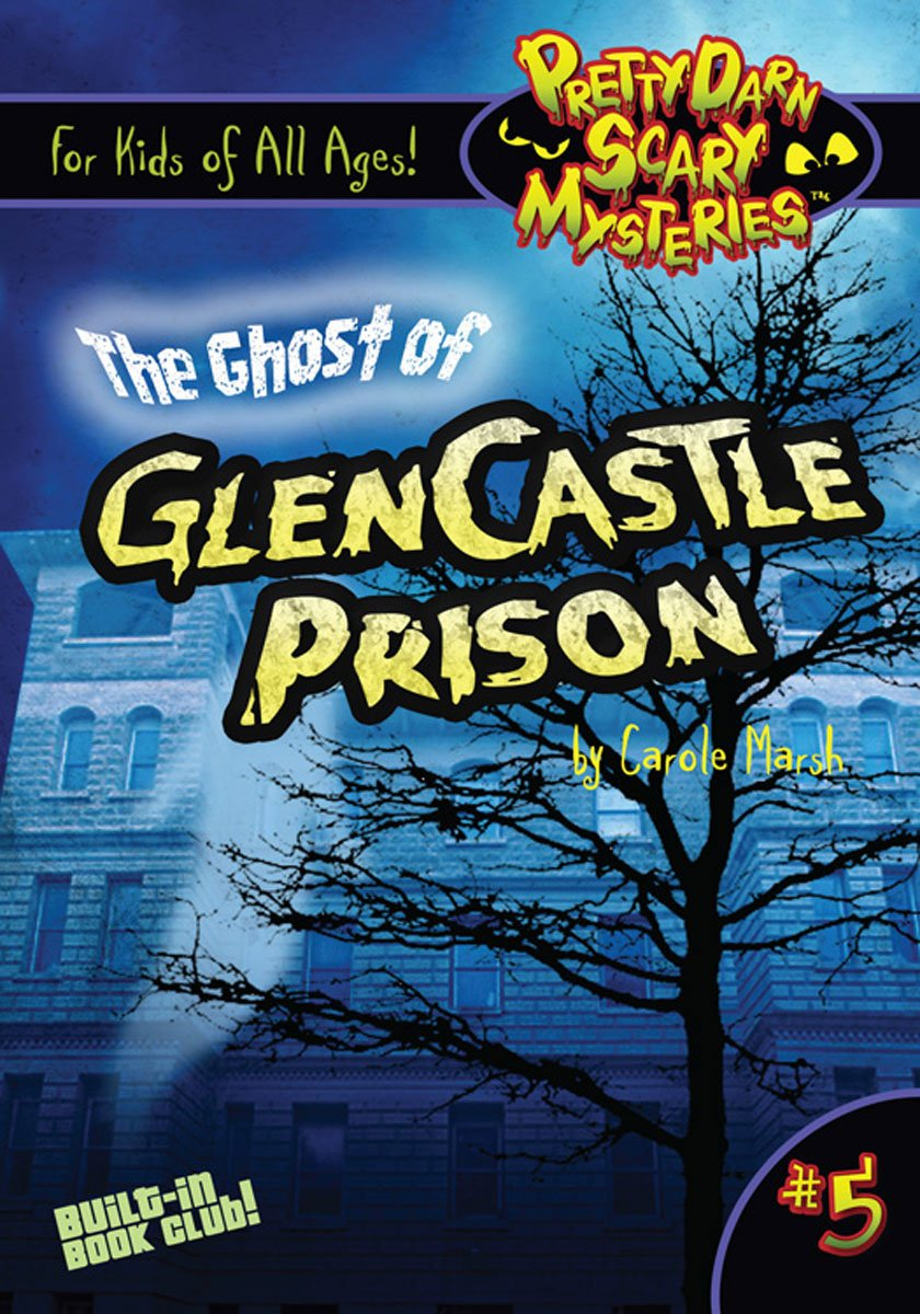 The Ghost of GlenCastle Prison (5) (Pretty Darn Scary Mysteries) by Carole Marsh Mysteries (Image #1)