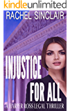 Injustice For All: A Harper Ross Legal Thriller #4