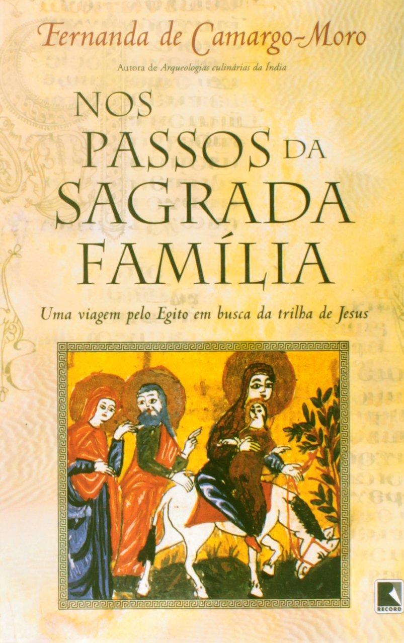 Nos Passos da Sagrada Família: Fernanda de Camargo Moro: 9788501059192: Amazon.com: Books