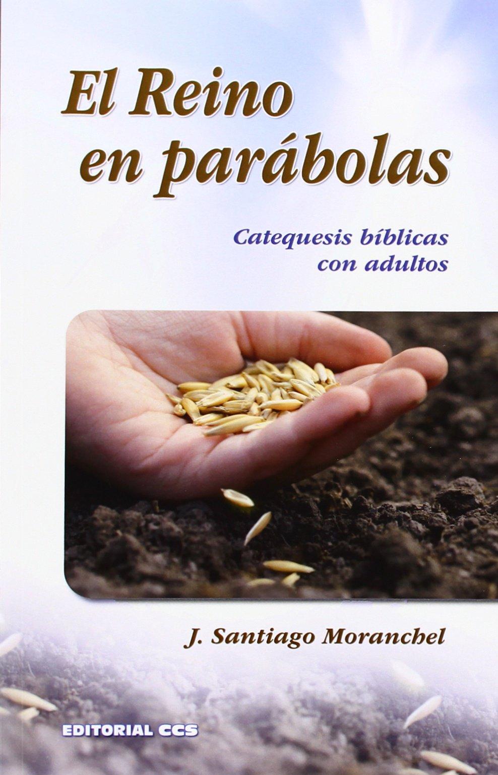 El Reino en parábolas: Catequesis bíblicas con adultos PDF