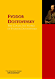 The Collected Works of Fyodor Dostoyevsky: The Complete Works PergamonMedia (Highlights of World Literature)