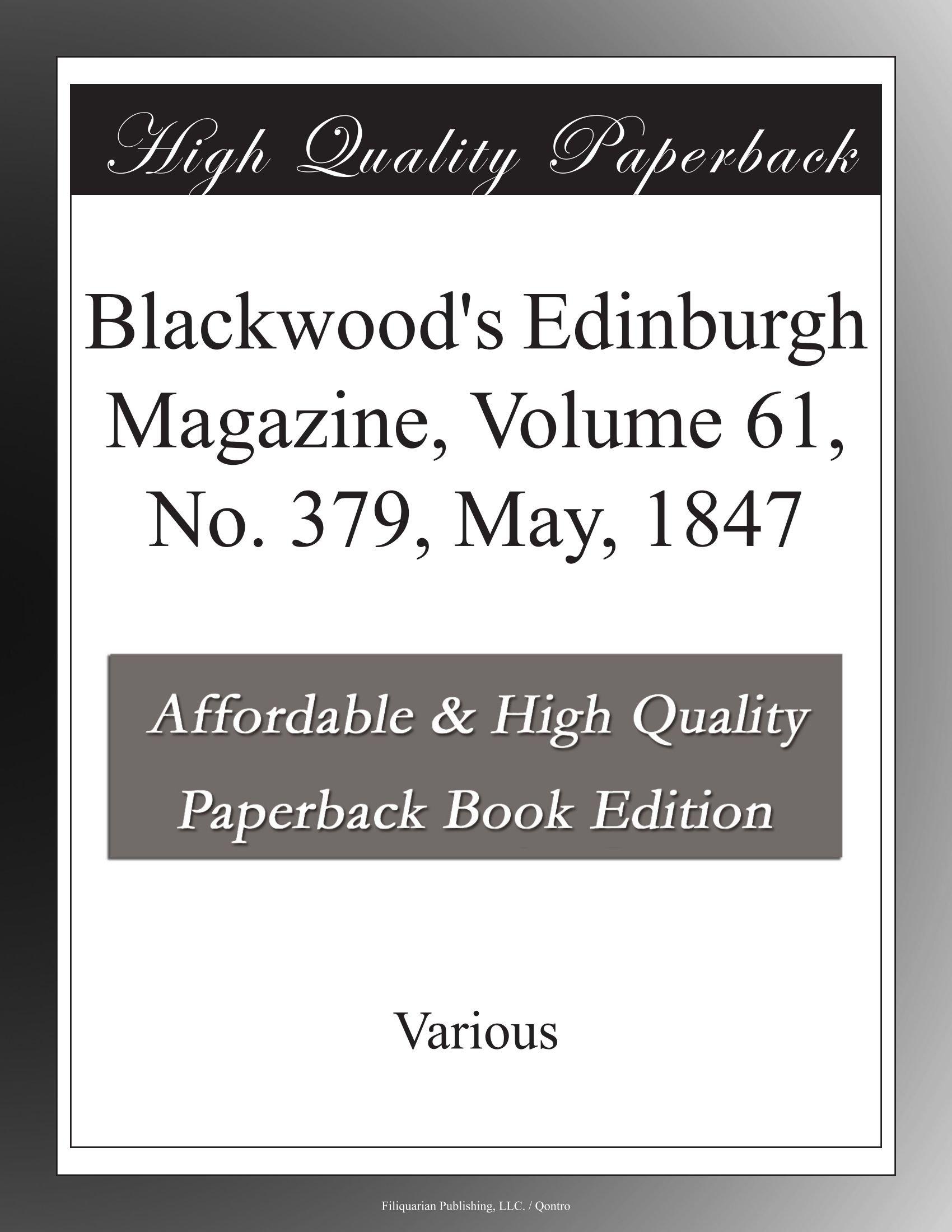 Read Online Blackwood's Edinburgh Magazine, Volume 61, No. 379, May, 1847 pdf