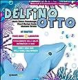 Delfino Otto. Prove-gioco-laboratori