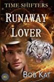 RUNAWAY LOVER: Time Shifters #3 (Time Shifters Romance / Time Travel)