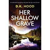 Her Shallow Grave: An absolutely gripping and pulse-racing crime thriller (Detectives Kane and Alton)