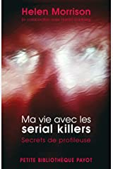 ma vie avec les serial killers (PETITE BIBLIOTHEQUE PAYOT) Paperback