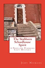 The Stubborn Schoolhouse Spirit (The Penelope Pembroke Cozy Mystery Series Book 2) Kindle Edition