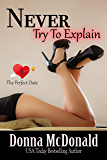 Never Try To Explain (The Perfect Date Book 6)