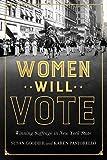 Women Will Vote: Winning Suffrage in New York State