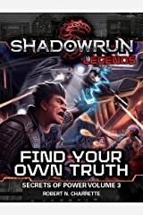 Shadowrun Legends: Find Your Own Truth: Secrets of Power, Volume 3 Kindle Edition