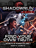 Shadowrun Legends: Find Your Own Truth: Secrets of Power, Volume 3