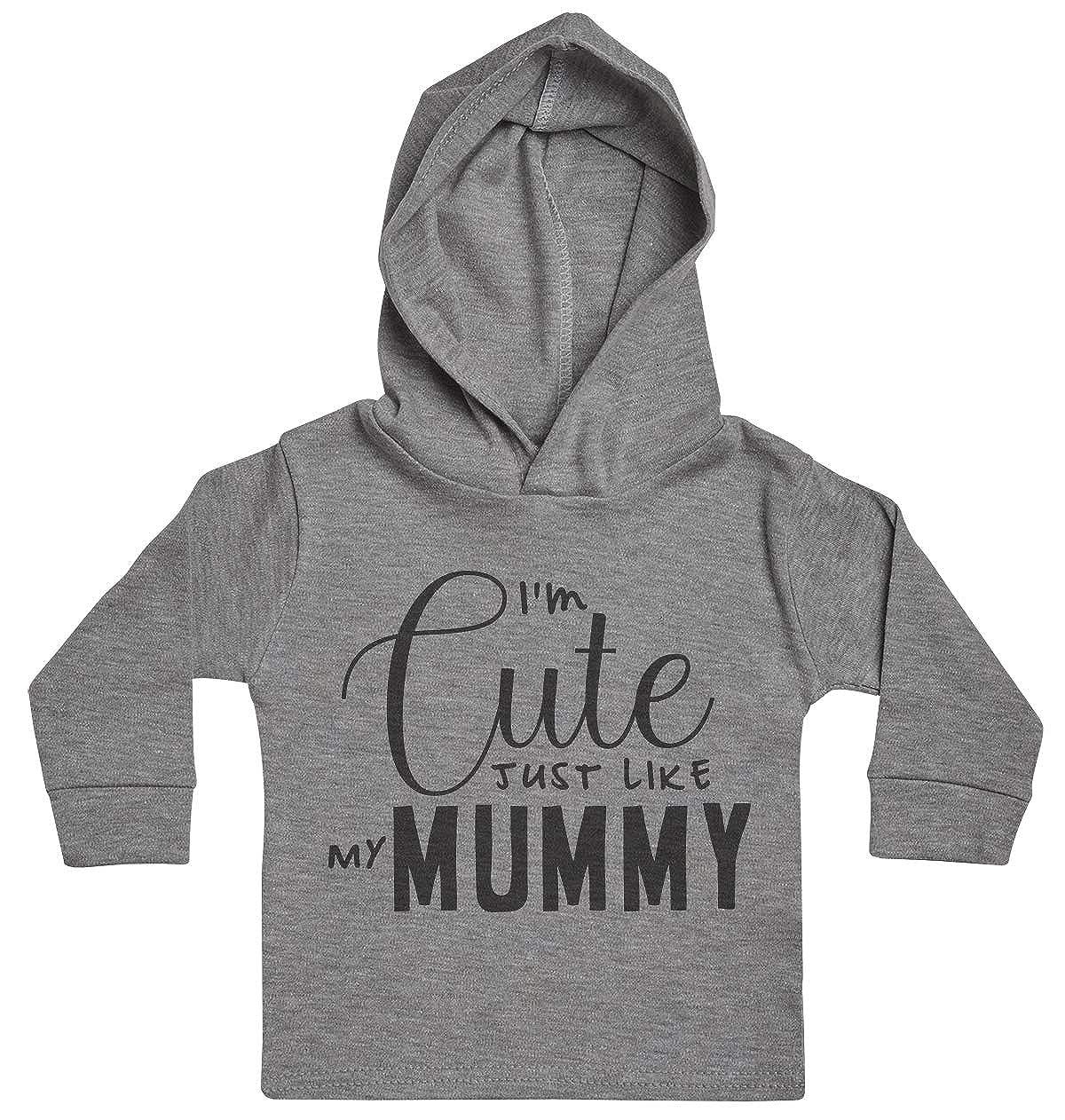 Baby Hoody Baby Girl Hoody Baby Gift Im Cute Just Like My Mummy Baby Boy Hoody Baby Clothing