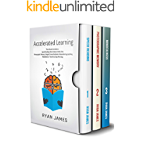 Accelerated Learning: 3 Books in 1 - Photographic Memory: Simple, Proven Methods to Remembering Anything, Speed Reading: How to Read a Book a Day, Mindfulness: 7 Secrets to Stop Worrying