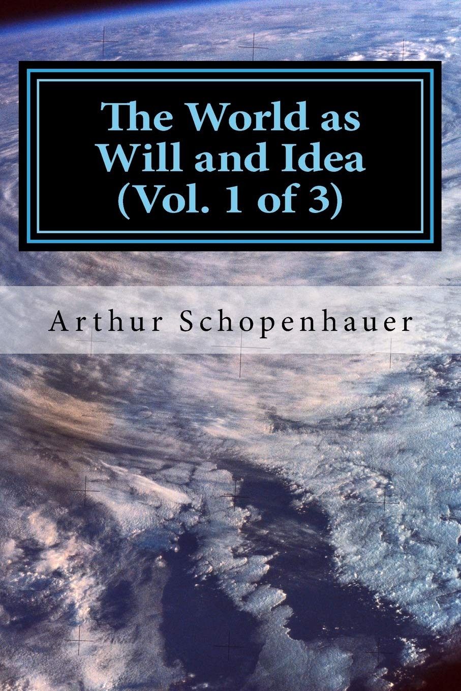 The World as Will and Idea (Vol. 1 of 3)