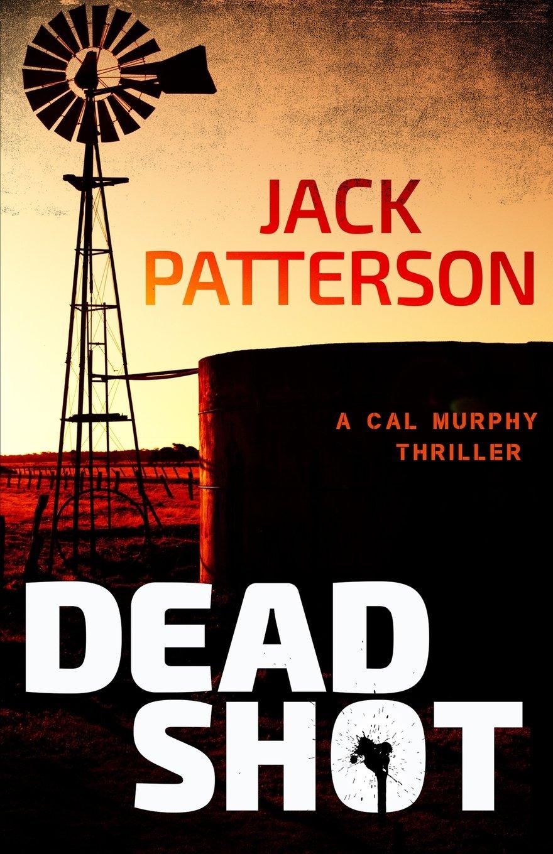 Dead Shot (A Cal Murphy Thriller) (Volume 1) ebook