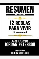 Resumen Extendido De 12 Reglas Para Vivir (12 Rules For Life) – Basado En El Libro De Jordan Peterson (Spanish Edition) Kindle Edition