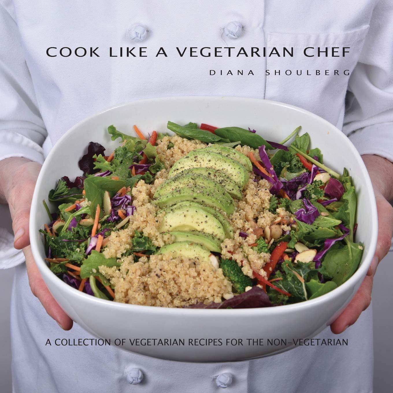 Download Cook Like A Vegetarian Chef (Cook Like A Chef) (Volume 2) pdf epub