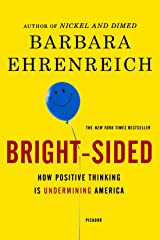 Bright-sided: How Positive Thinking Is Undermining America Paperback