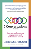 5 Conversations: How to transform trust, engagement and performance at work
