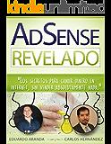 AdSense Revelado: Los secretos para ganar dinero en internet, sin vender absolutamente nada. (Spanish Edition)