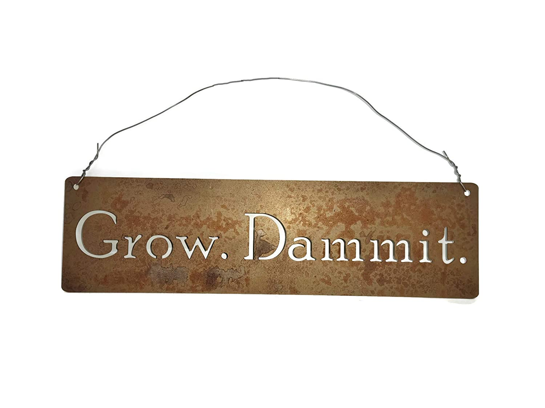 Grow. Dammit. Metal Garden Hanger 18 Inches Wide